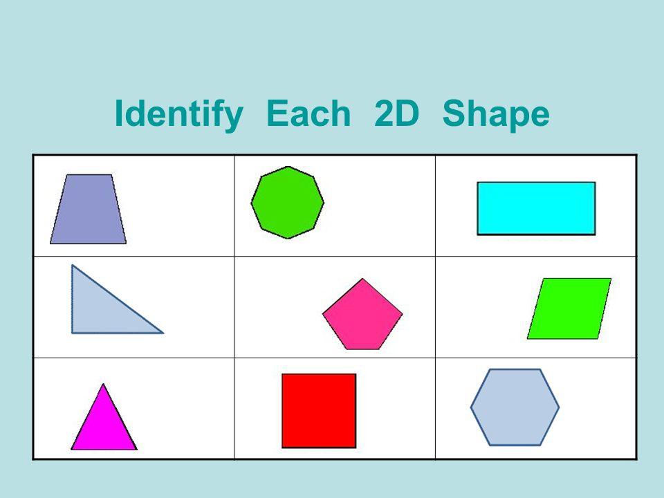 Identify Each 2D Shape
