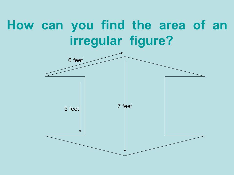 How can you find the area of an irregular figure