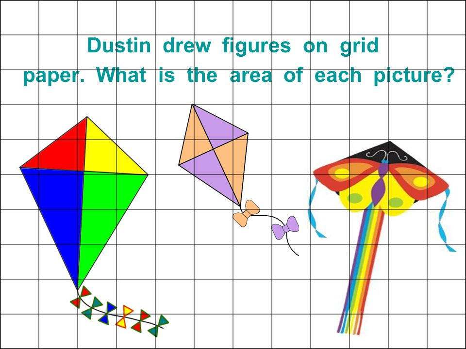 Dustin drew figures on grid paper. What is the area of each picture