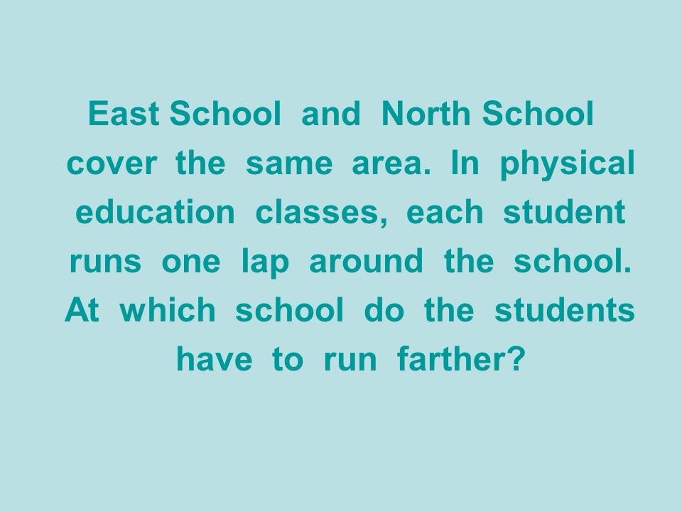 East School and North School cover the same area. In physical