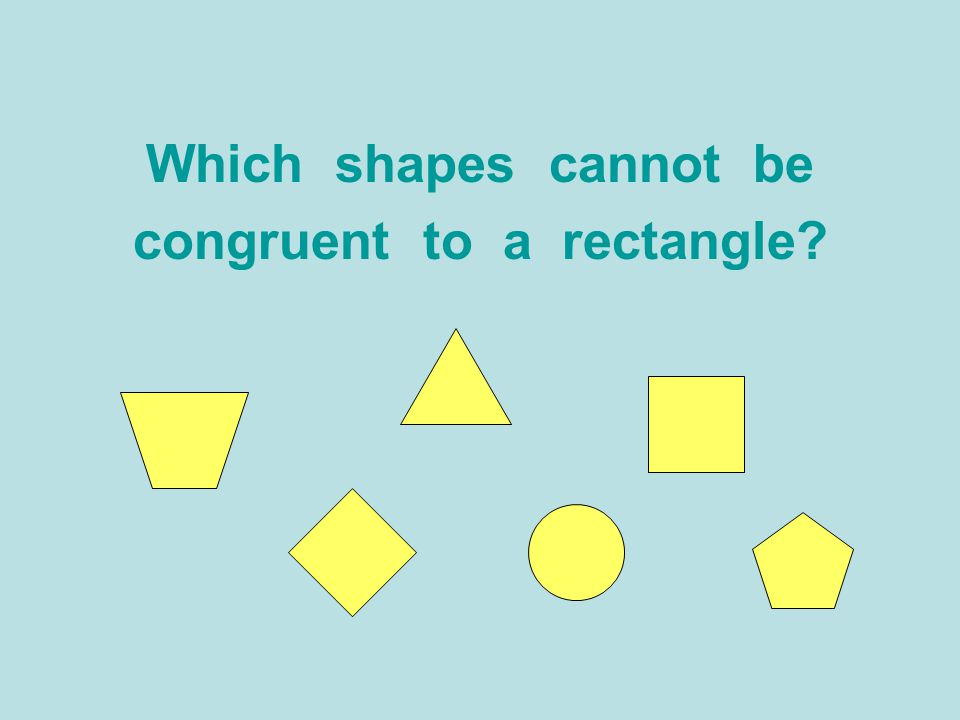 congruent to a rectangle