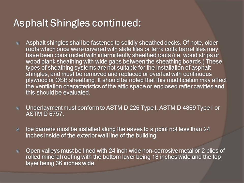 Asphalt Shingles continued: