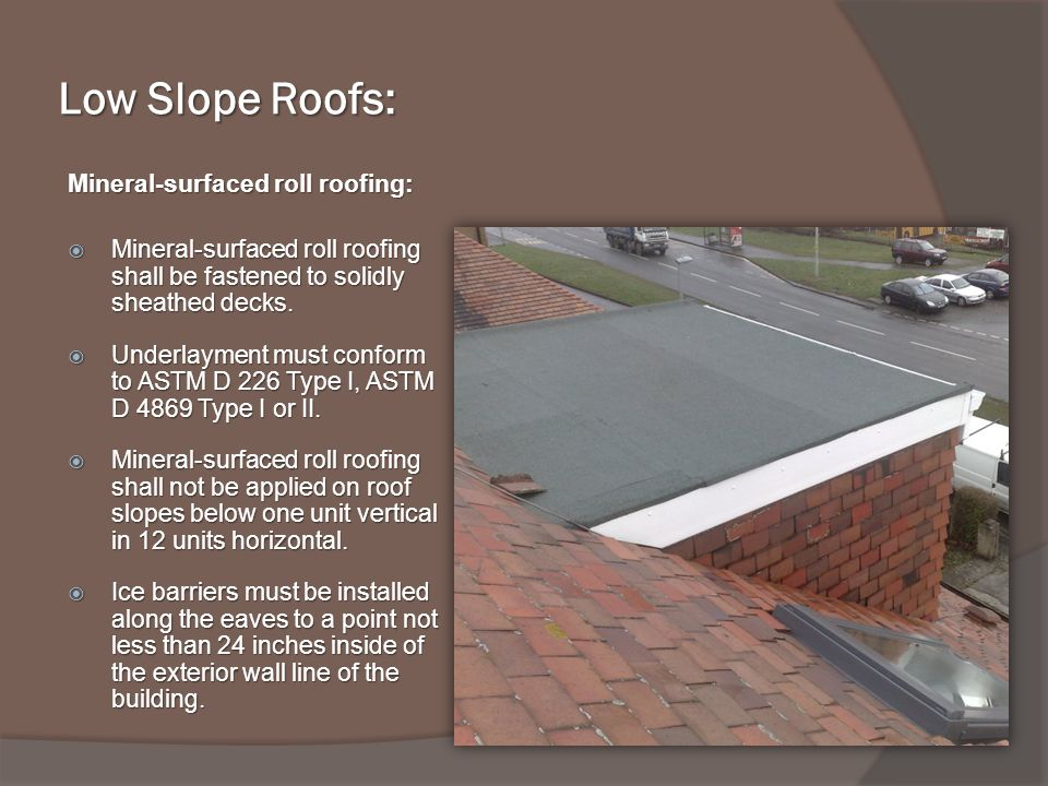 Low Slope Roofs: Mineral-surfaced roll roofing: