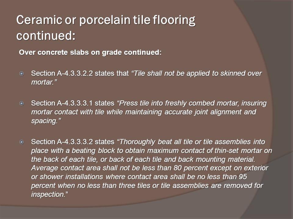 Ceramic or porcelain tile flooring continued: