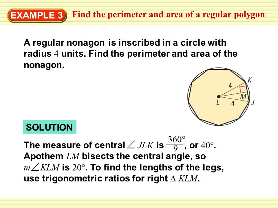 EXAMPLE 3 Find the perimeter and area of a regular polygon.