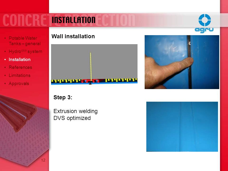 INSTALLATION Wall installation Step 3: Extrusion welding DVS optimized