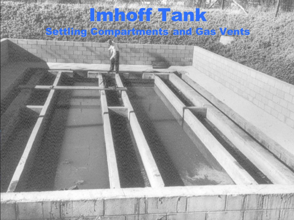 Imhoff Tank Settling Compartments and Gas Vents