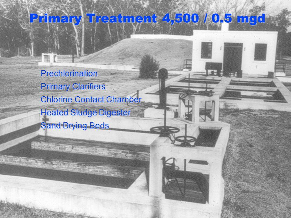 Primary Treatment 4,500 / 0.5 mgd