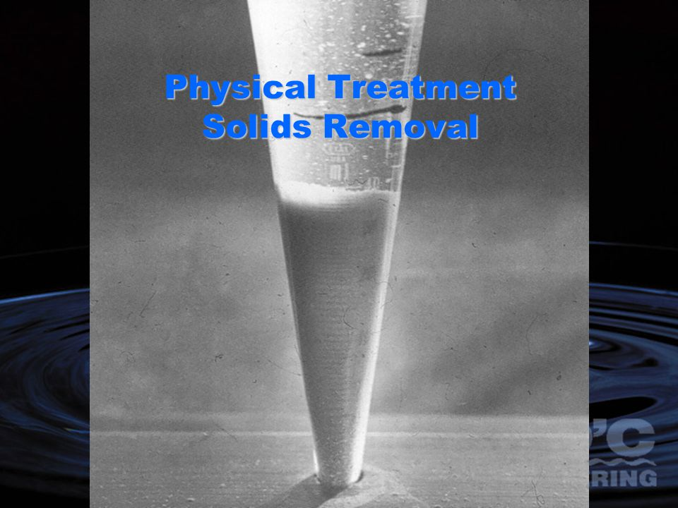 Physical Treatment Solids Removal
