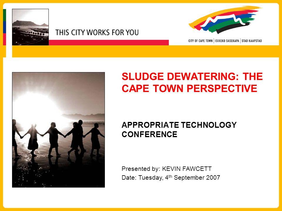 SLUDGE DEWATERING: THE CAPE TOWN PERSPECTIVE