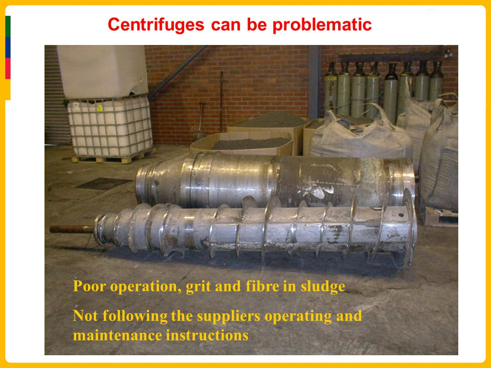 Centrifuges can be problematic