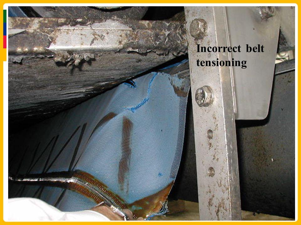 Incorrect belt tensioning