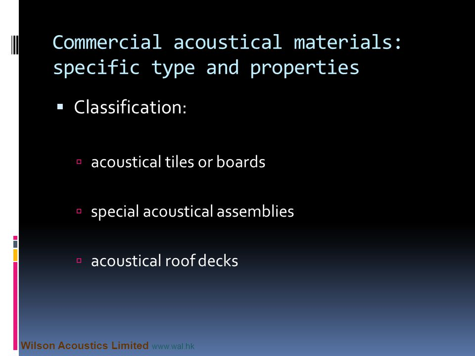 Commercial acoustical materials: specific type and properties