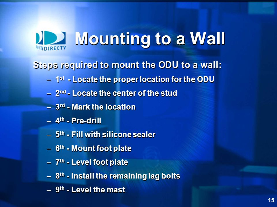 Mounting to a Wall Steps required to mount the ODU to a wall: