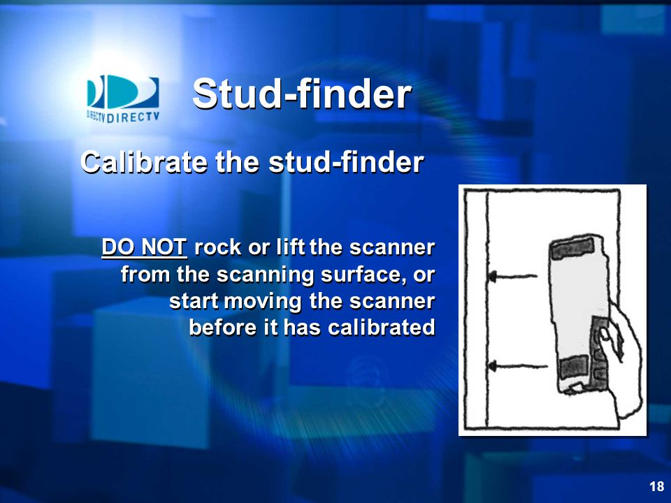 Stud-finder Calibrate the stud-finder