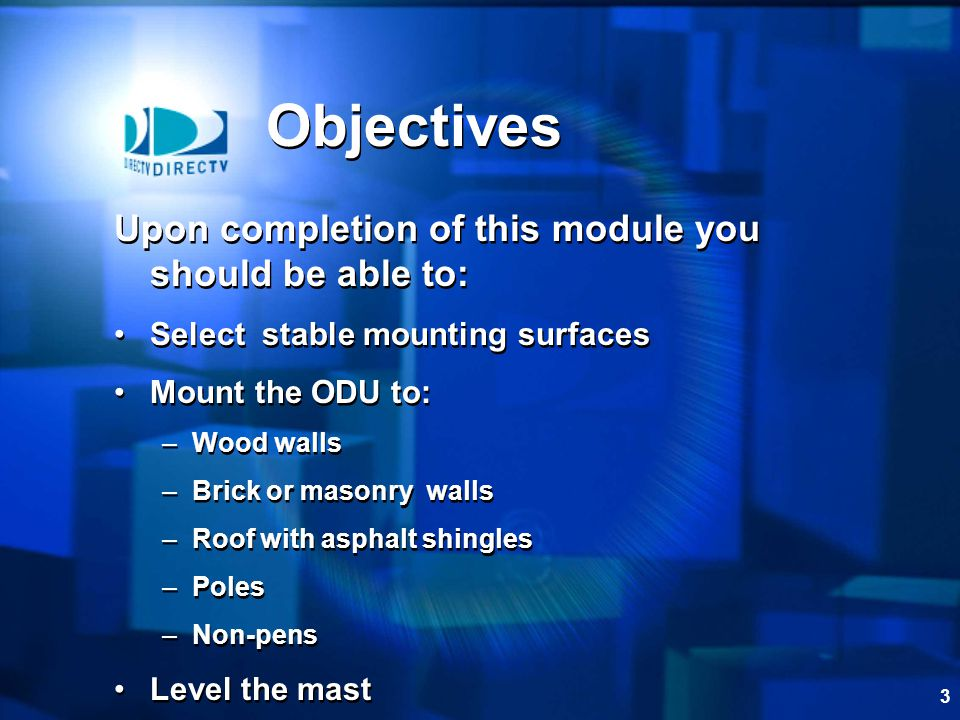 Objectives Upon completion of this module you should be able to: