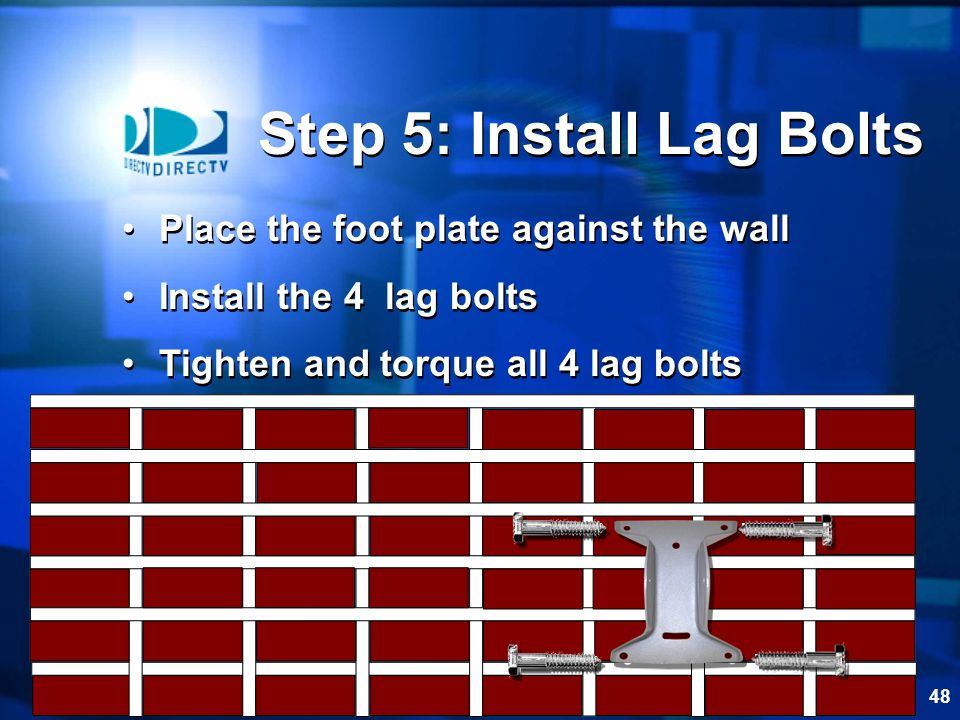 Step 5: Install Lag Bolts