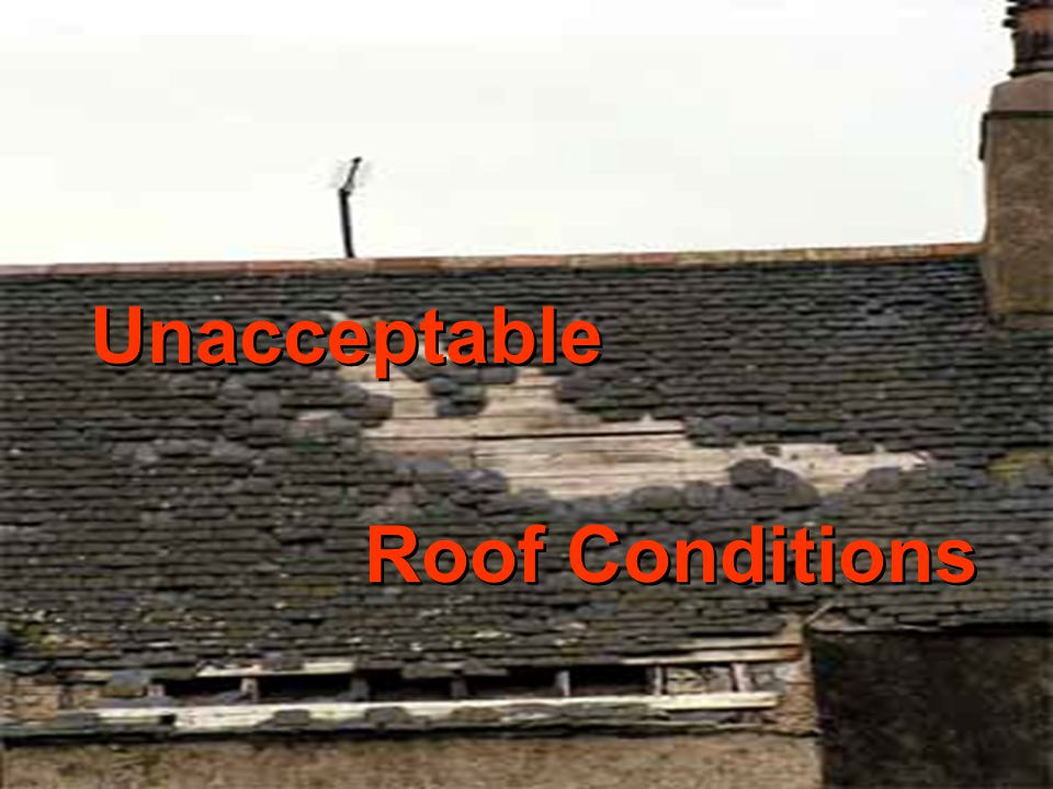 Unacceptable Roof Conditions