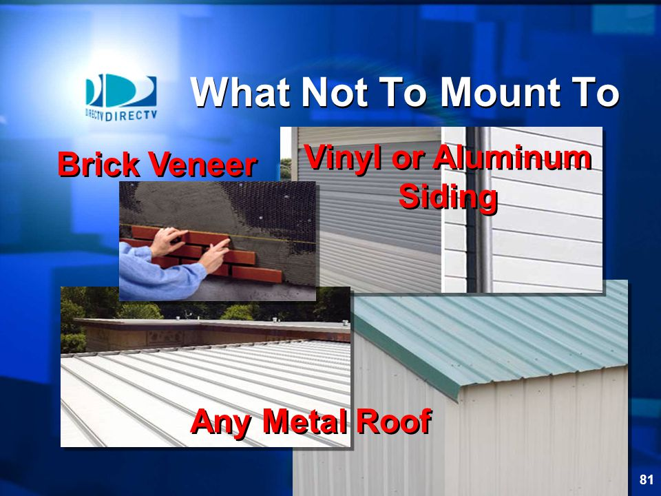 What Not To Mount To Vinyl or Aluminum Brick Veneer Siding
