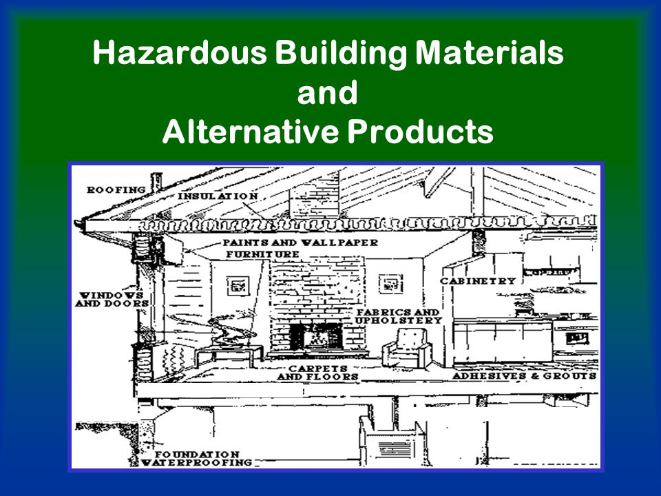 Hazardous Building Materials and Alternative Products