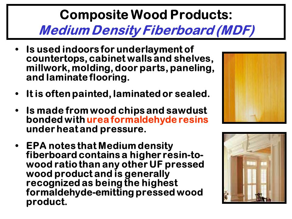 Composite Wood Products: Medium Density Fiberboard (MDF)
