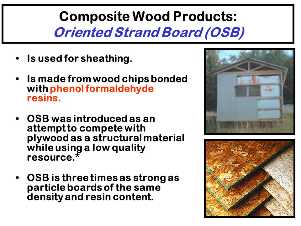 Composite Wood Products: Oriented Strand Board (OSB)