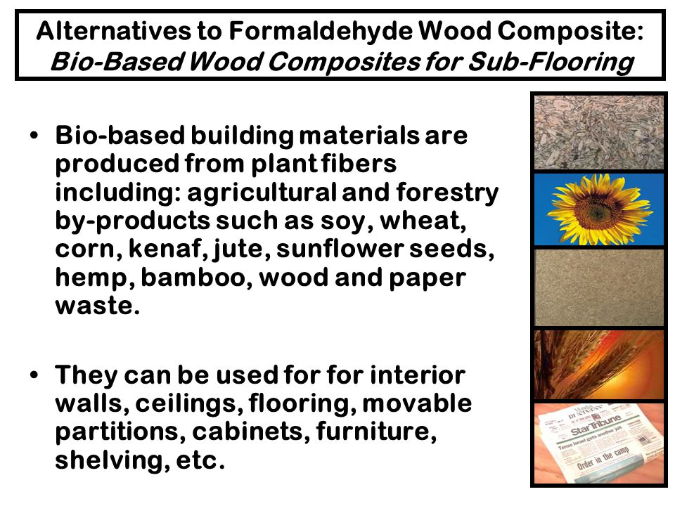 Alternatives to Formaldehyde Wood Composite: Bio-Based Wood Composites for Sub-Flooring