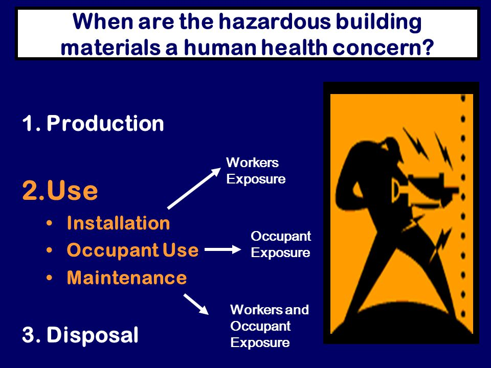 When are the hazardous building materials a human health concern