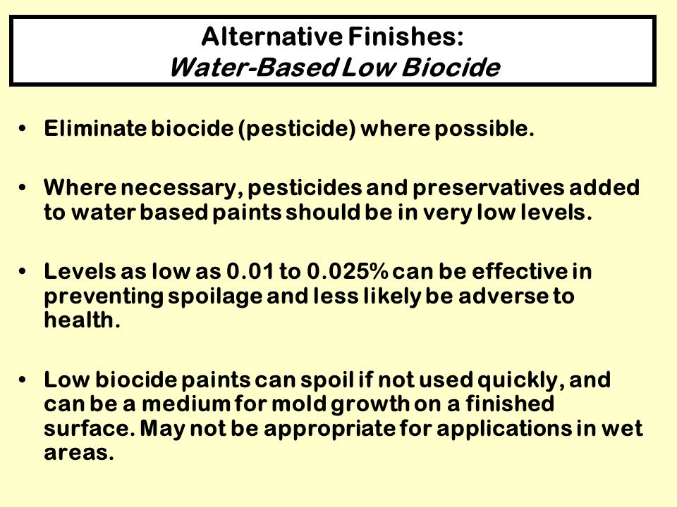 Alternative Finishes: Water-Based Low Biocide
