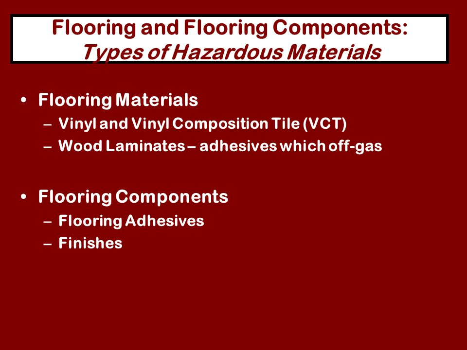 Flooring and Flooring Components: Types of Hazardous Materials
