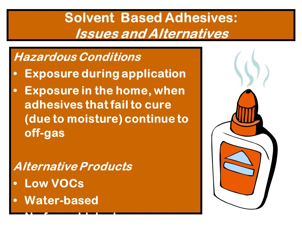 Solvent Based Adhesives: Issues and Alternatives