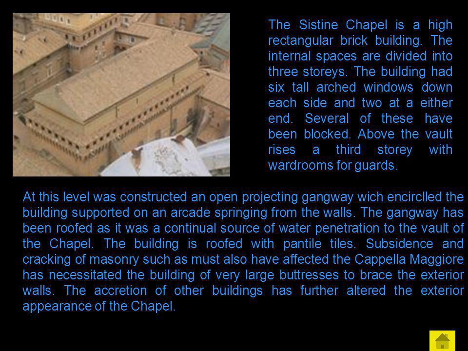 The Sistine Chapel is a high rectangular brick building