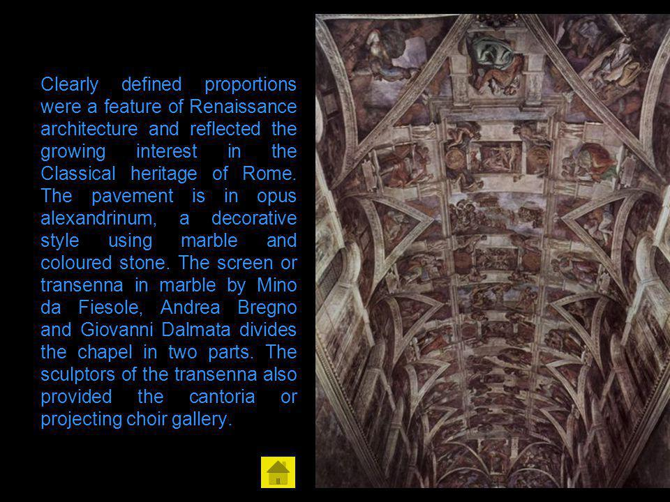Clearly defined proportions were a feature of Renaissance architecture and reflected the growing interest in the Classical heritage of Rome.