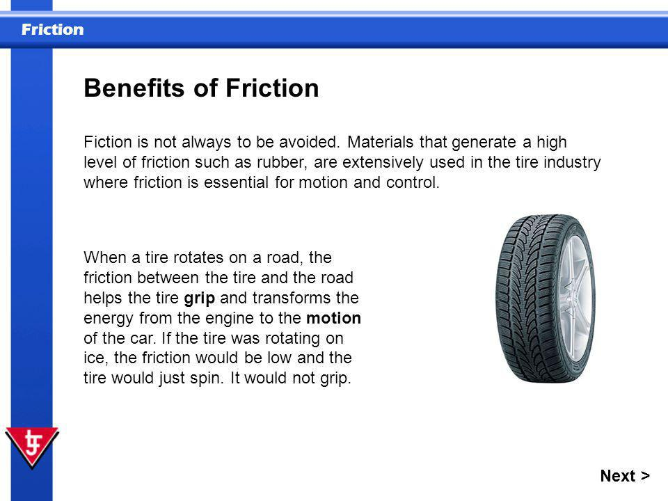 Benefits of Friction