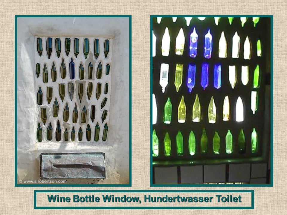 Wine Bottle Window, Hundertwasser Toilet