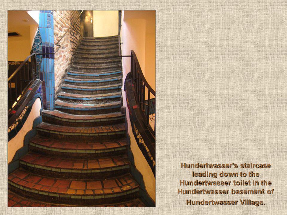 Hundertwasser s staircase leading down to the Hundertwasser toilet in the Hundertwasser basement of Hundertwasser Village.