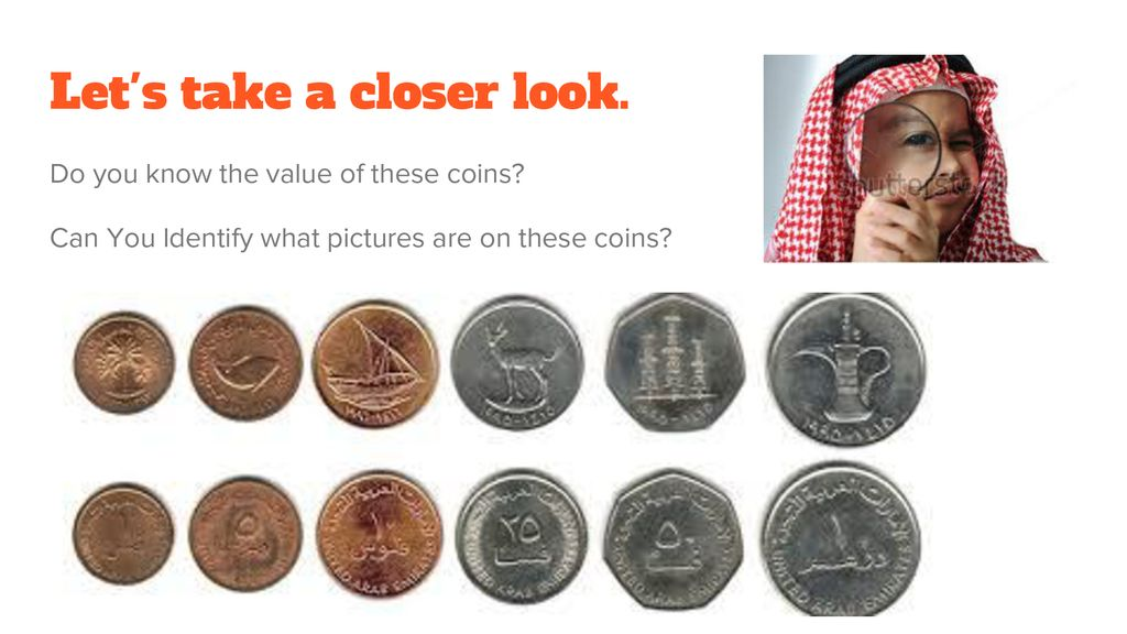 Let s take a closer look. Do you know the value of these coins