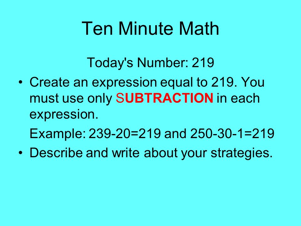 Ten Minute Math Today s Number: 219