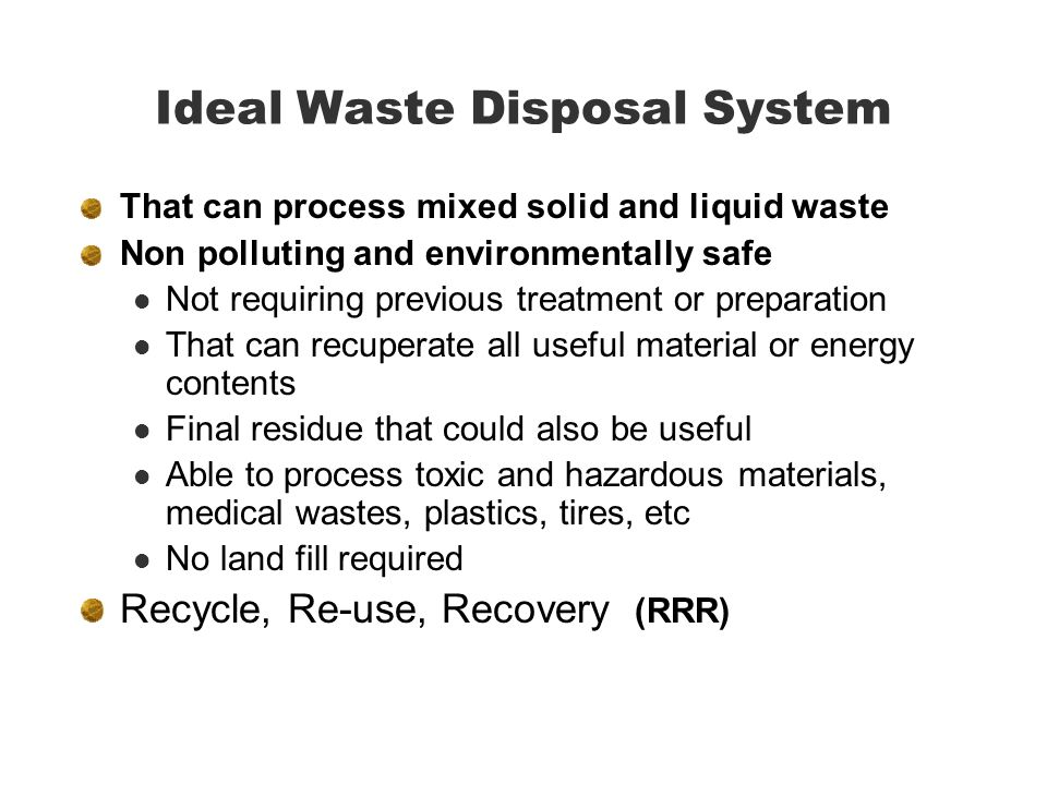 Ideal Waste Disposal System