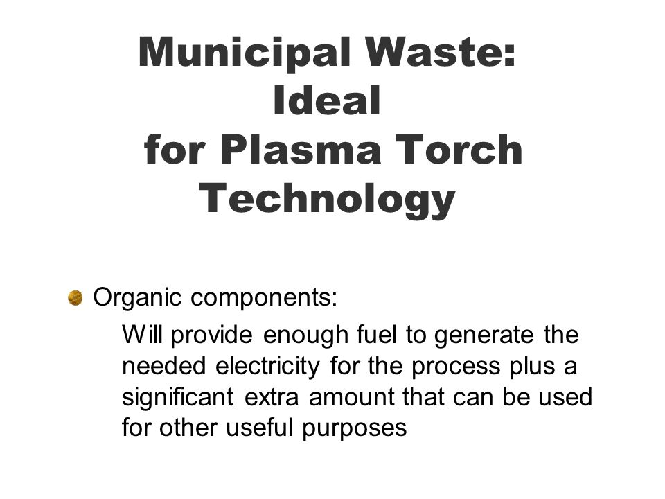 Municipal Waste: Ideal for Plasma Torch Technology