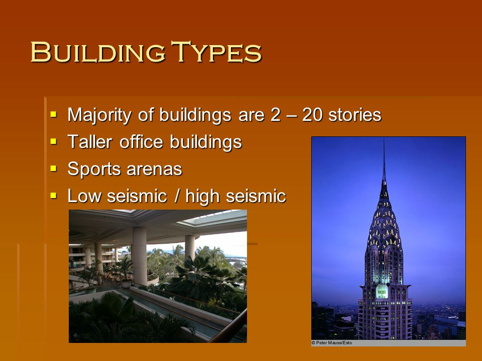 Building Types Majority of buildings are 2 – 20 stories