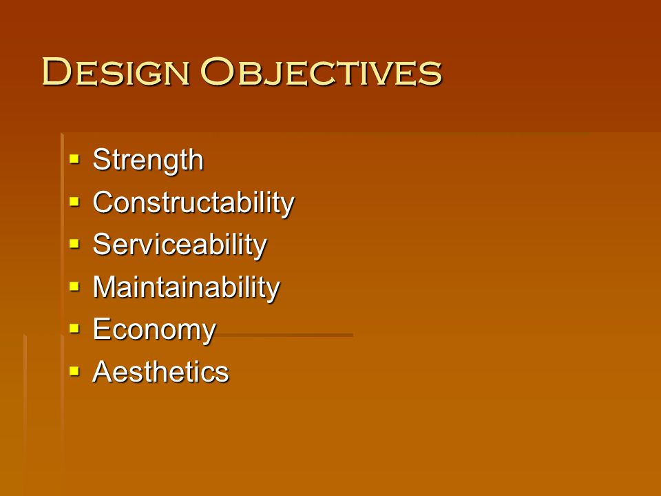 Design Objectives Strength Constructability Serviceability