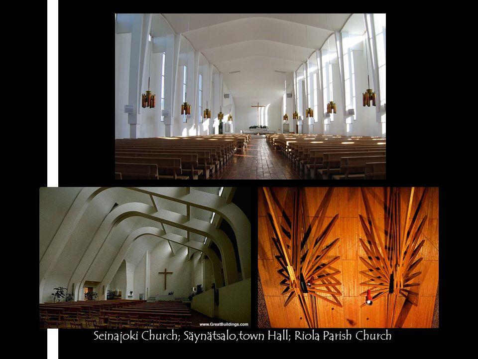 Seinajoki Church; Säynätsalo,town Hall; Riola Parish Church