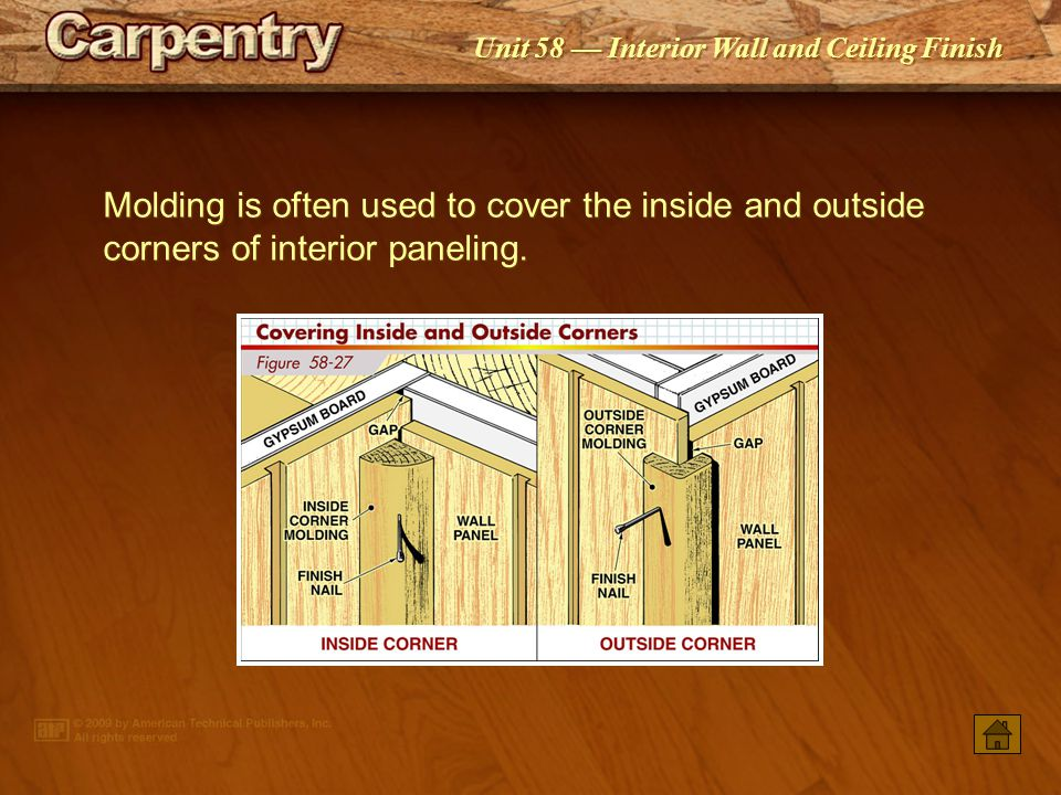 Molding is often used to cover the inside and outside corners of interior paneling.