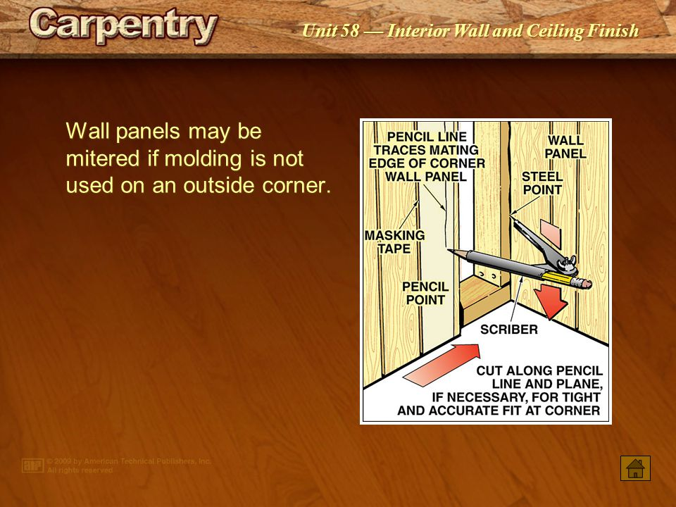 Wall panels may be mitered if molding is not used on an outside corner.