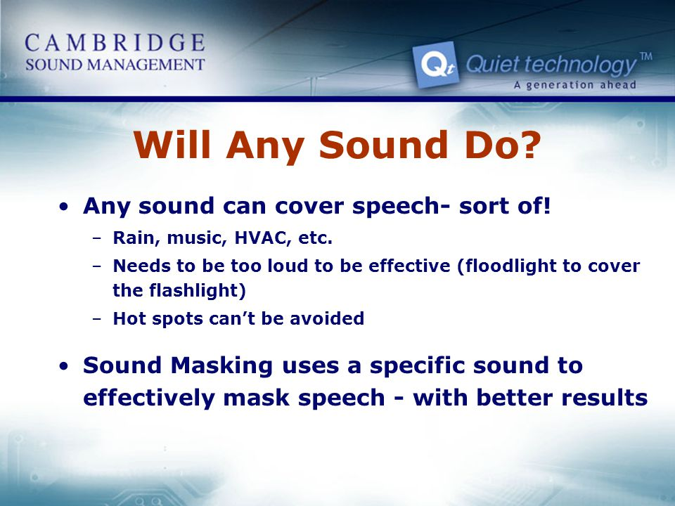 Will Any Sound Do Any sound can cover speech- sort of!