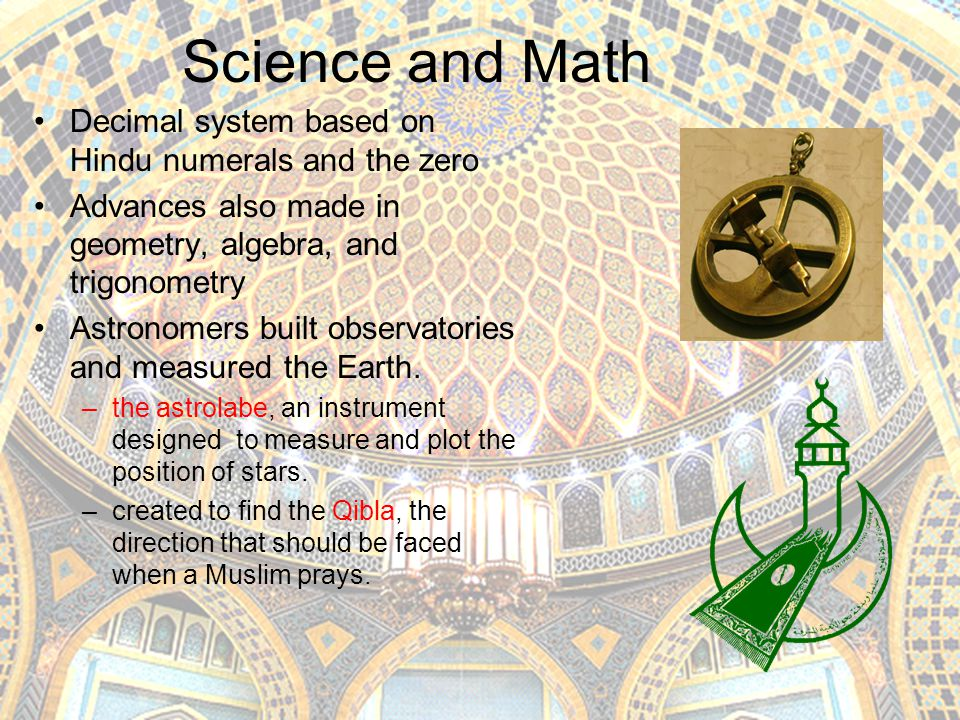 Science and Math Decimal system based on Hindu numerals and the zero