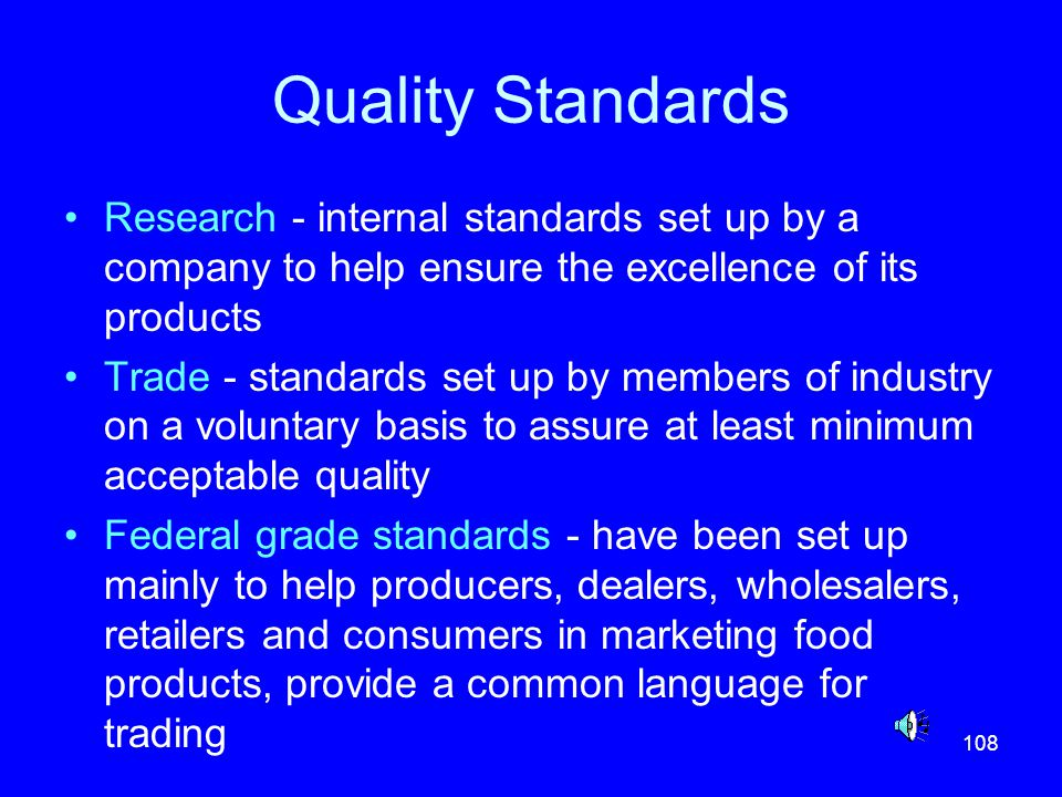 Quality Standards Research - internal standards set up by a company to help ensure the excellence of its products.