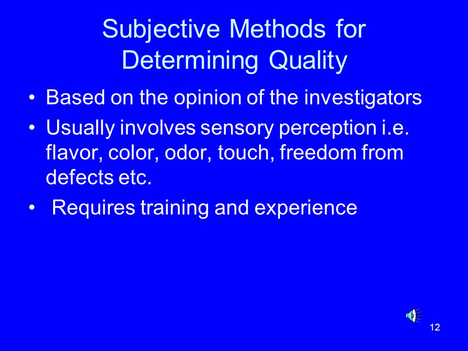 Subjective Methods for Determining Quality