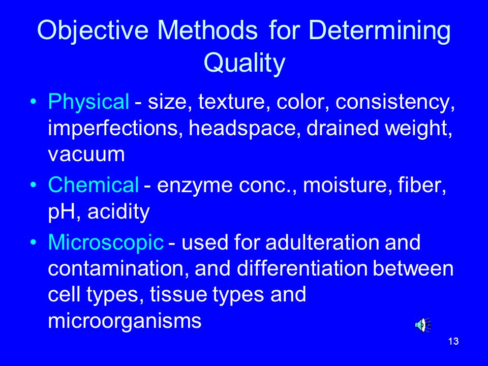 Objective Methods for Determining Quality